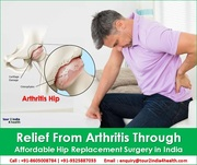 Relief from Arthritis Through Affordable Hip Replacement Surgery in India