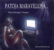 """Presentación de la cibernovela """"Patoja Maravillosa"""" de Elías Rodríguez Vázquez"""