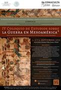IV Coloquio de Estudios sobre la Guerra en Mesomérica