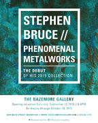 Stephen Bruce: Phenomenal Metal Works