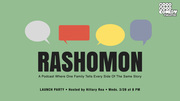 Rashomon Podcast Launch Party