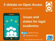e-debate on Open Access: Issues and stakes for legal academics