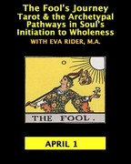 The Fool's Journey  Archetypal Patterns in Tarot on the Road to Individuation with Eva Rider M.A.