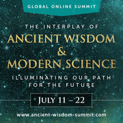 Free Online Global Summit: Ancient Wisdom & Modern Science