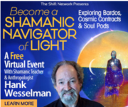 "Free Recording: 'Becoming A Shamanic Navigator of Light"" with Anthropologist Hank Wesselman, Ph.D."