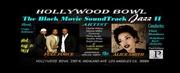 The Black Movie Soundtrack 2 - Hollywood Bowl Concert Celebrating Music in Black Cinema