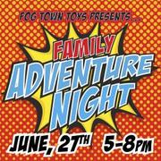 FAMILY ADVENTURE NIGHT