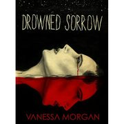 3 WINNERS - #Win the Thriller - Drowned Sorrow by Vanessa Morgan Enter by 02/24 #SCRF
