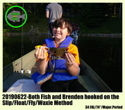 20190622-Both Fish and Brenden hooked on the Slip/Float/Fly/Waxie Method