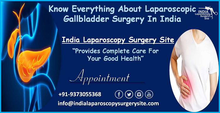 Know Everything About Laparoscopic Gallbladder Surgery In India