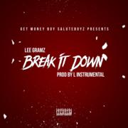 Break It Down Lee Gramz