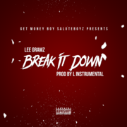 Break It Down Lee Gramz
