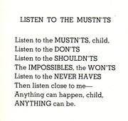Listen to the mustn'ts -shel silverstein