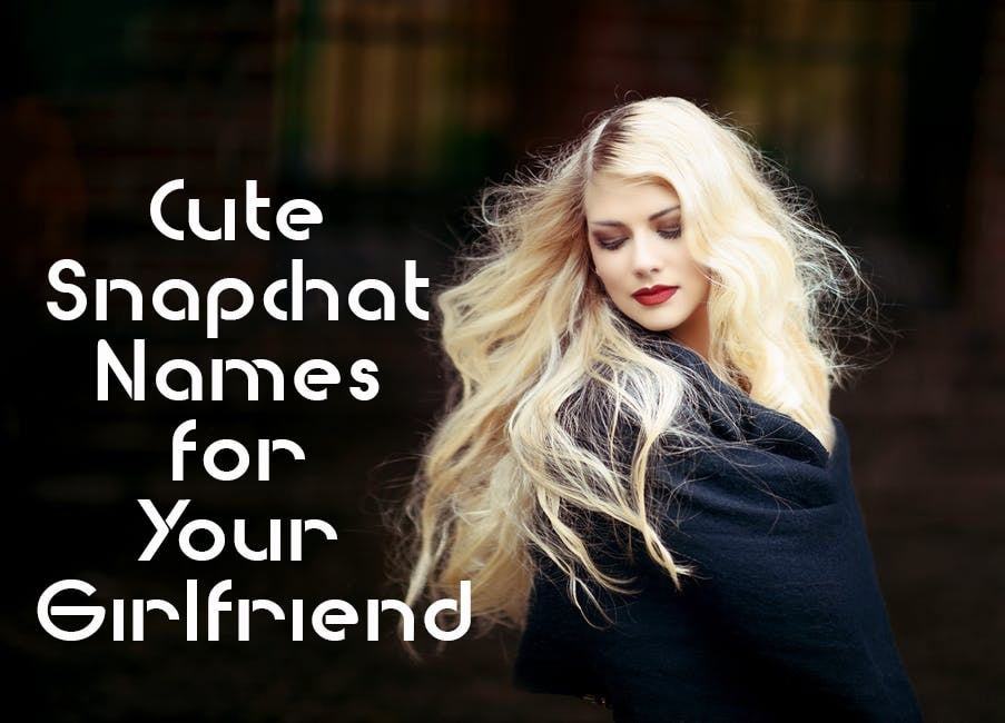 Cute-Snapchat-Names-for-Your-Girlfriend-min
