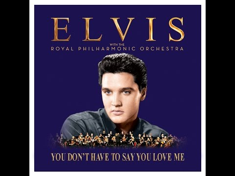You Don't Have To Say You Love Me (Elvis RPO version)