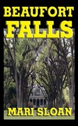 BEAUFORT FALLS by Mari Sloan