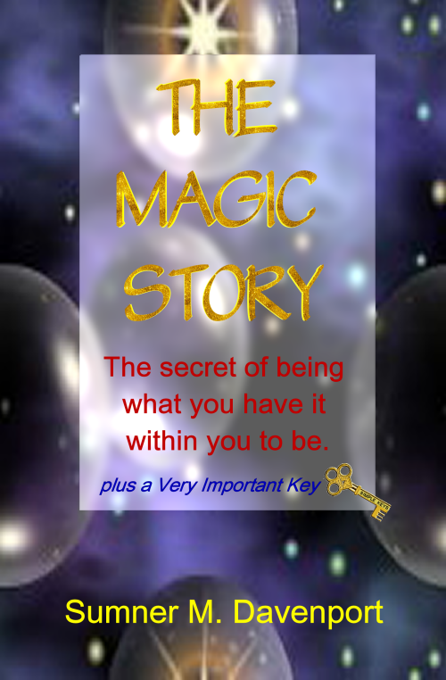 The Magic Story, how to be all that you have it within you to be