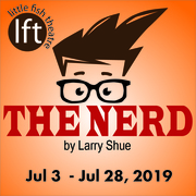 The Nerd, comedy at Little Fish Theatre
