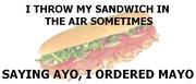 I ordered mayo.