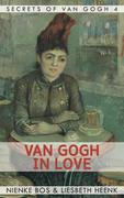 Van Gogh in Love - A Romantic Van Gogh Biography by Nienke Bos