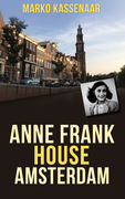 Anne Frank House Amsterdam - Marko Kassenaar & Liesbeth Heenk