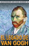El Legado de Van Gogh - Kelly Cole Rappleye & Liesbeth Heenk