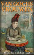Van Goghs Vrouwen - Nienke Bos en Liesbeth Heenk