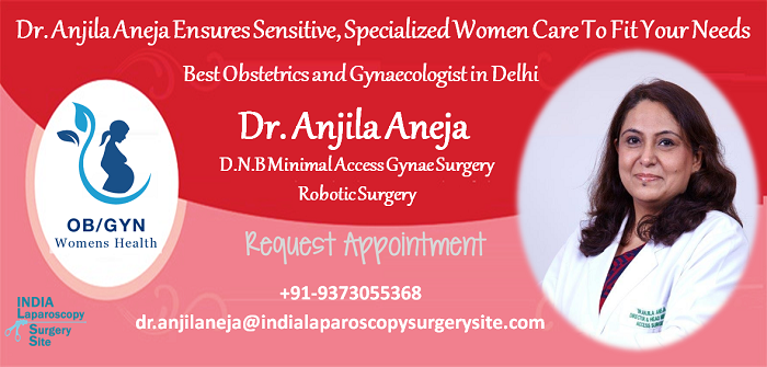 Dr. Anjila Aneja Ensures Sensitive, Specialized Women Care to Fit Your Needs