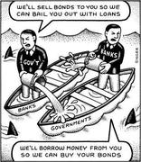 Bonds, Loans & Bailouts