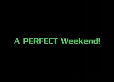 A PERFECT Weekend!