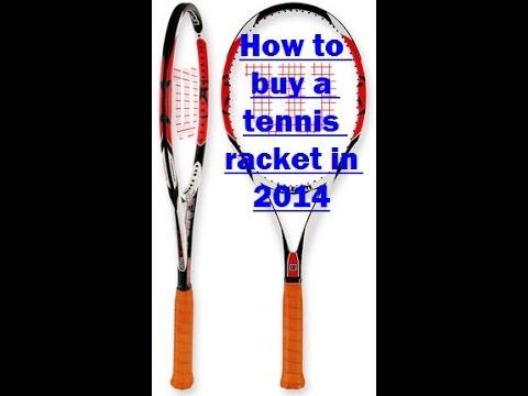 How to buy tennis racquet in 2014