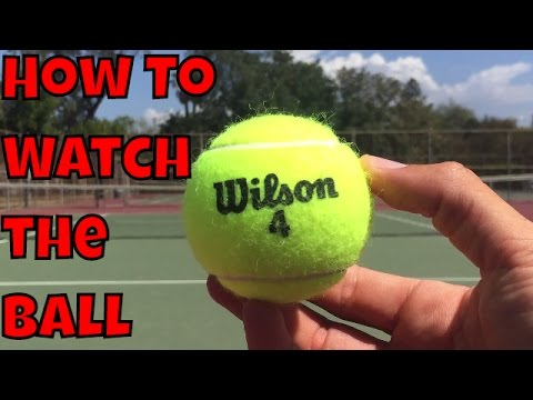How to Watch The Ball in Tennis