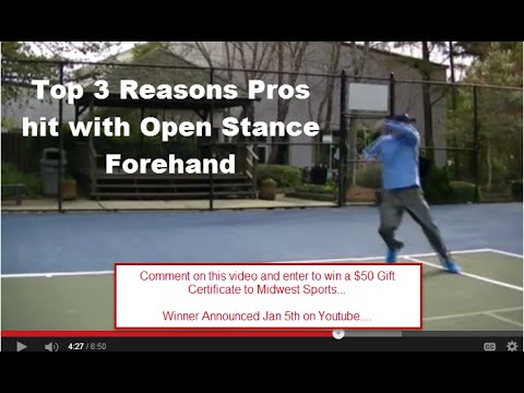 Tennis Tips: Top 3 Reasons Why You Need the Open Stance Forehand