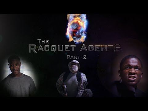 THE RACQUET AGENTS PART 2
