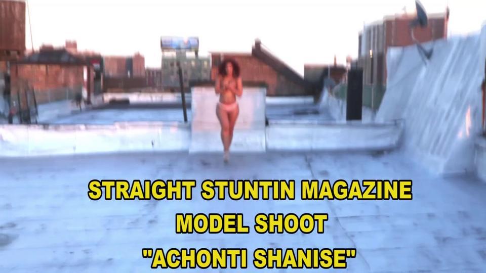 Achonti Shanise - Straight Stuntin Magazine Shoot
