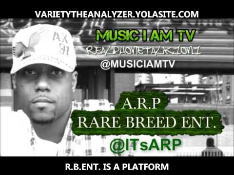 A.R.P (R.B.ENT.) Supporting The Culture,Critisizm,Blogging and More on MUSIC I AM TV