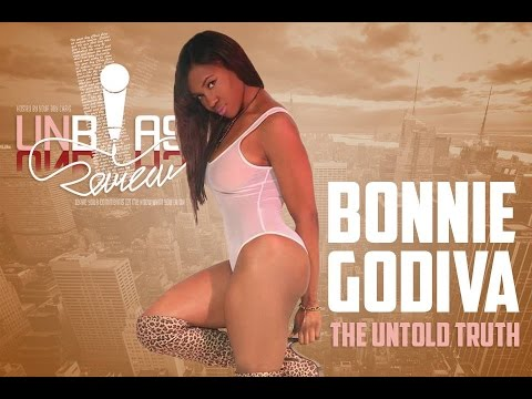 @UnbiasReview Presents - @BonnieGodiva: The Untold Truth