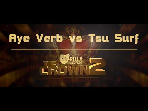 GO-RILLA WARFARE: Aye Verb vs Tsu Surf || THE CROWN 2