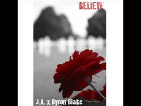 Believe - J.A. x Byron Blake
