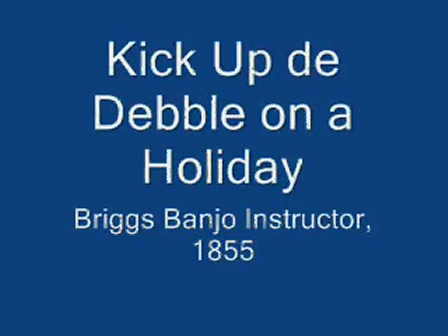 Kick Up de Debble on a Holiday