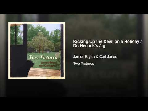 Kicking Up the Devil on a Holiday / Dr. Hecock's Jig