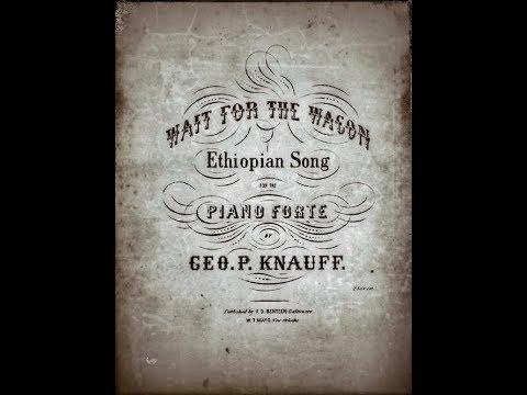 "Wait For The Wagon "" George.P. Knauff ""...1851..."