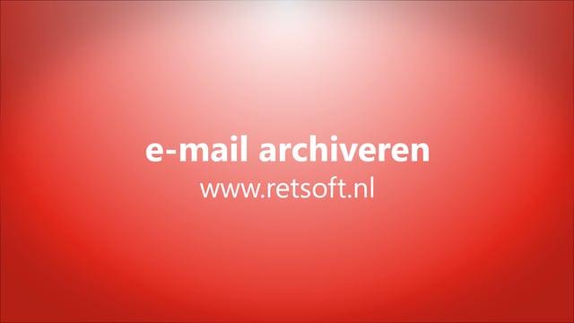 E-mail archiveren met RetSoft Archief