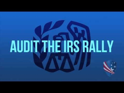 Audit The IRS Rally June 19th Noon - US Capitol West Lawn