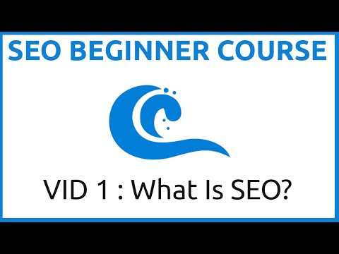THE SEO Beginner Course Part One (What The Heck Is SEO?)