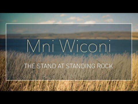 Mni Wiconi: The Stand at Standing Rock
