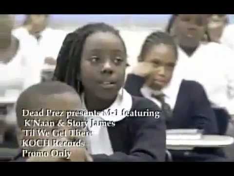 M1 Dead Prez Knaan - Till We Get There Video