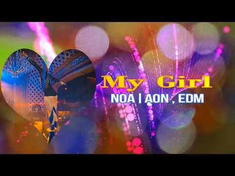 NOA|AON (feat. Richie Nuzz & Kunis) My Girl (DEMO VERSION) - NOA|AON