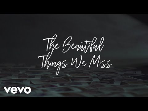 Matthew West - The Beautiful Things We Miss (Lyric Video)