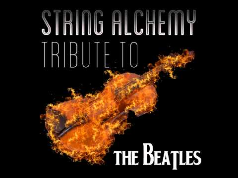 Help! - String Alchemy: The String Quartet Tribute to The Beatles